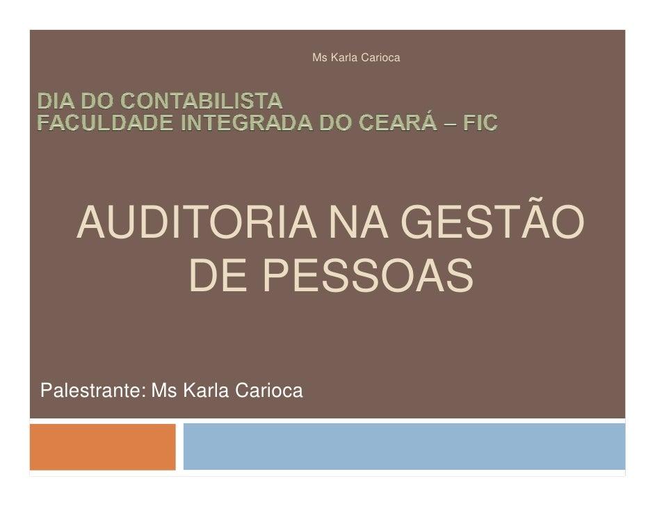 Ms Karla Carioca   AUDITORIA NA GESTÃO       DE PESSOASPalestrante: Ms Karla Carioca