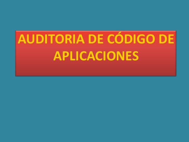 AUDITORIA DE CÓDIGO DE     APLICACIONES