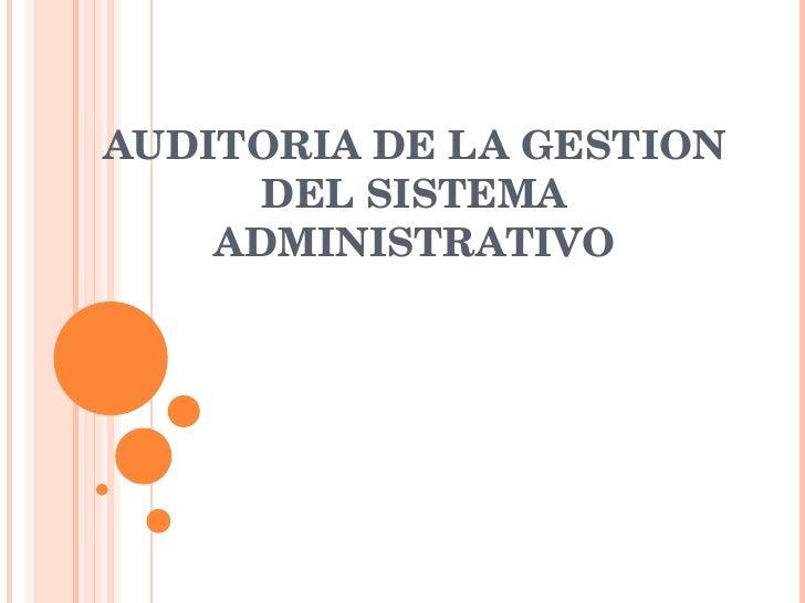 AUDITORIA DE LA GESTION DEL SISTEMA ADMINISTRATIVO
