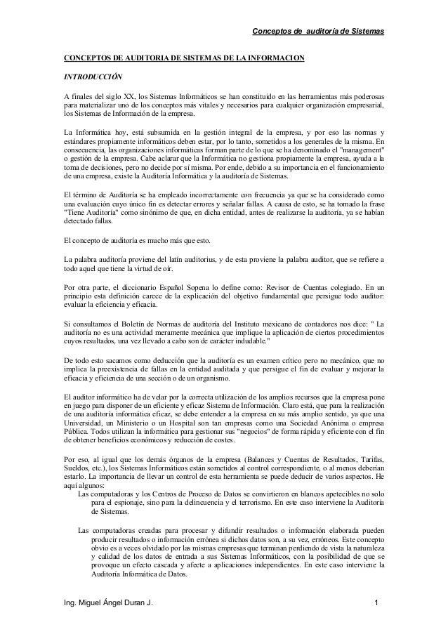 Conceptos de auditoría de Sistemas Ing. Miguel Ángel Duran J. 1 CONCEPTOS DE AUDITORIA DE SISTEMAS DE LA INFORMACION INTRO...