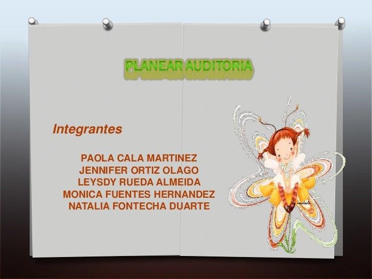 Integrantes <br />PAOLA CALA MARTINEZ<br />JENNIFER ORTIZ OLAGO<br />LEYSDY RUEDA ALMEIDA<br />MONICA FUENTES HERNANDEZ<br...