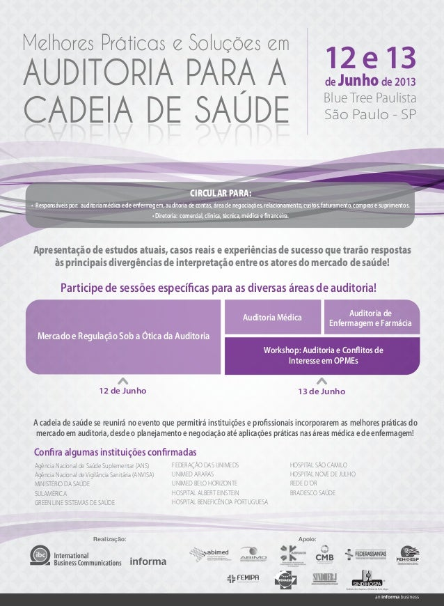 Melhores Práticas e Soluções emAUDITORIA PARA ACADEIA DE SAÚDE12 e 13de Junhode 2013Blue Tree PaulistaSão Paulo - SPAprese...