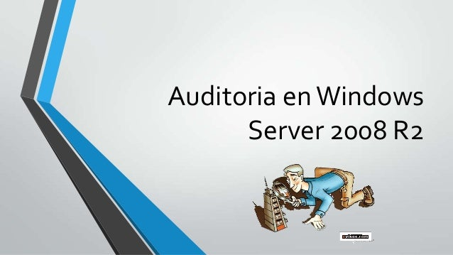 Auditoria en Windows Server 2008 R2