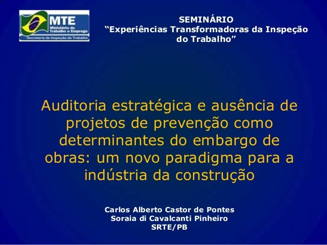 """SEMINÁRIO """"Experiências Transformadoras da Inspeção do Trabalho"""" Auditoria estratégica e ausência de projetos de prevenção..."""