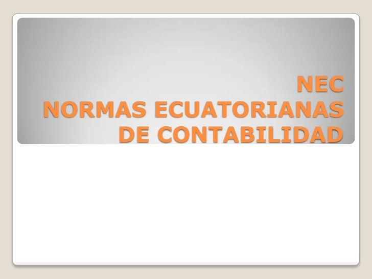 NECNORMAS ECUATORIANAS DE CONTABILIDAD<br />