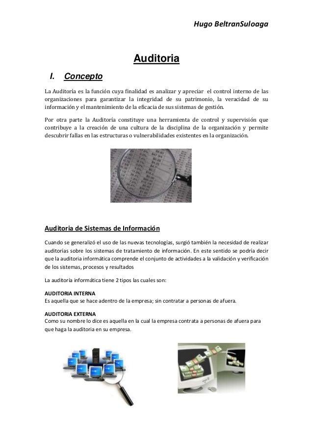 Hugo BeltranSuloaga                                       Auditoria  I.    ConceptoLa Auditoría es la función cuya finalid...