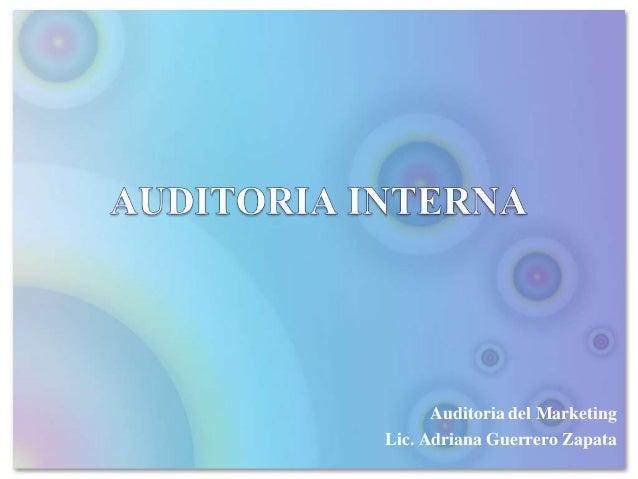 Auditoria del MarketingLic. Adriana Guerrero Zapata
