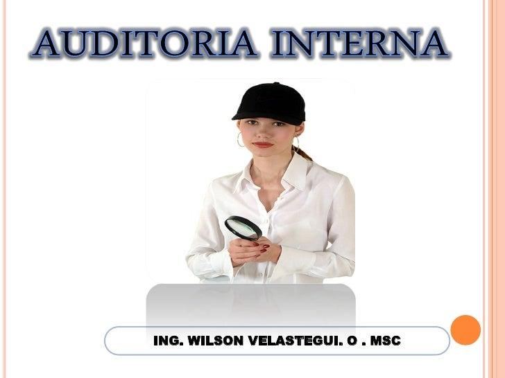 Auditoria Interna Auditoria Interna Ing