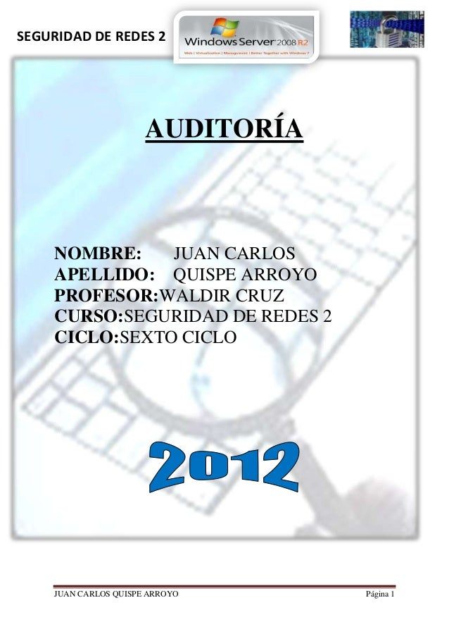 SEGURIDAD DE REDES 2                       AUDITORÍA     NOMBRE:    JUAN CARLOS     APELLIDO: QUISPE ARROYO     PROFESOR:W...