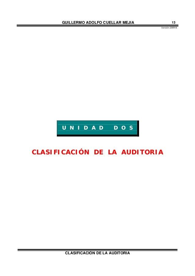 GUILLERMO ADOLFO CUELLAR MEJIA Versión2009B CLASIFICACIÓN DE LA AUDITORIA 13 U N I D A D D O S CLASIFICACIÓN DE LA AUDI...