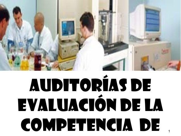 AUDITORÍAS DE EVALUACIÓN DE LA COMPETENCIA DE  1