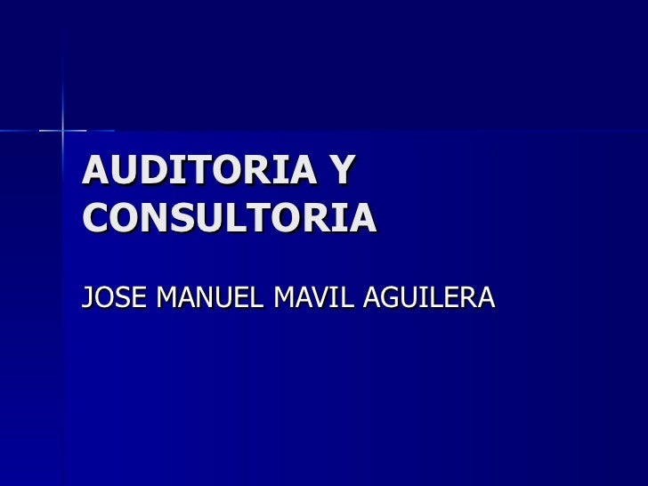 AUDITORIA Y CONSULTORIA JOSE MANUEL MAVIL AGUILERA