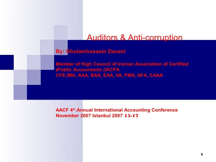 Auditors & Anti-corruptionBy: Gholamhossein DavaniMember of High Council of Iranian Association of Certified(Public Accoun...