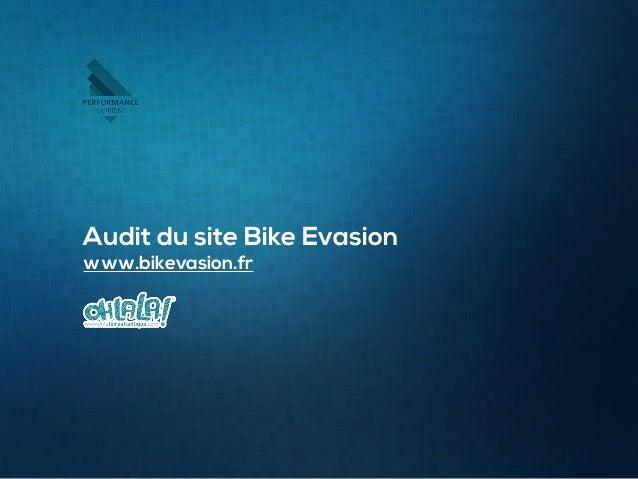 1 Audit du site Bike Evasion www.bikevasion.fr
