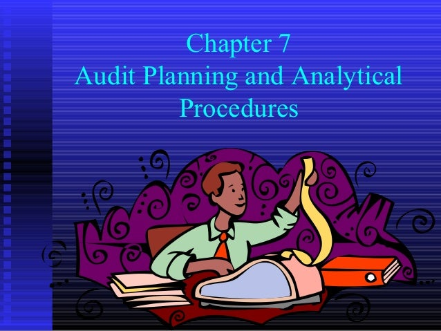 Audit planning and analytical procedures (jzanzig auditing ch 7 lecture)
