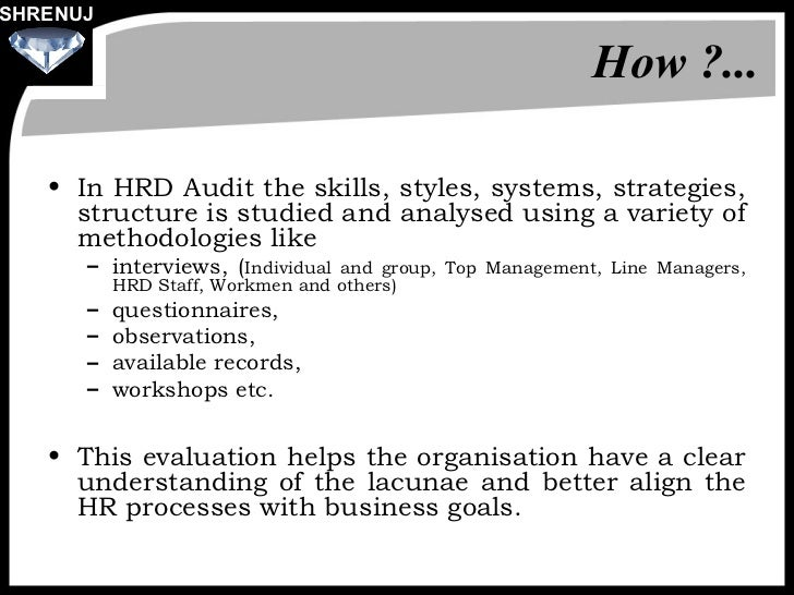 hrd audit We not only give recommendations, we also tell you why they are recommended, with compliance issues being highlighted the audit is for informational purposes, and although we are very happy to help, it requires no commitment to working with us.