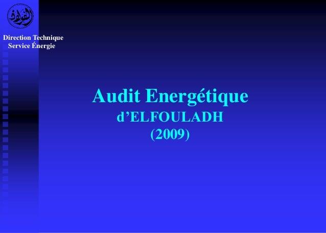 Audit Energétique  d'ELFOULADH  (2009)  Direction Technique  Service Énergie