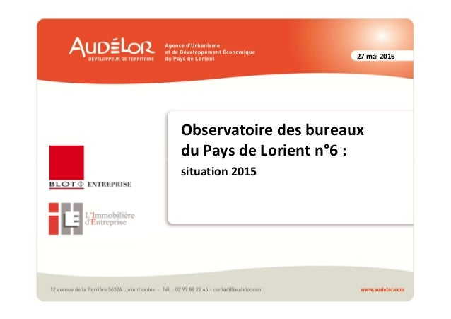 27 mai 2016 Observatoire des bureaux du Pays de Lorient n°6 : situation 2015