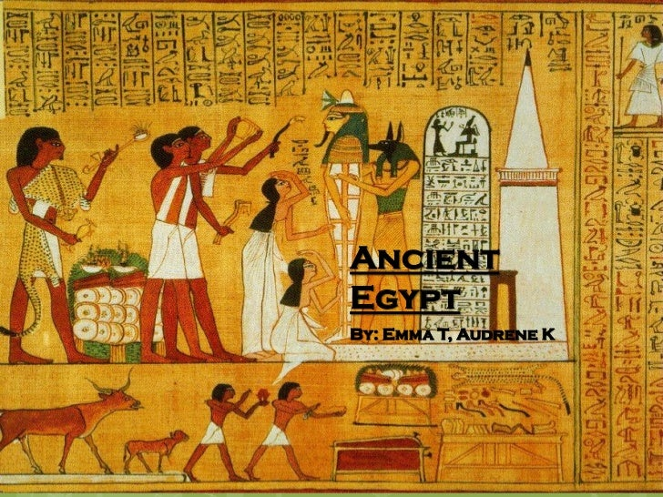 AncientEgyptBy: Emma T, Audrene K