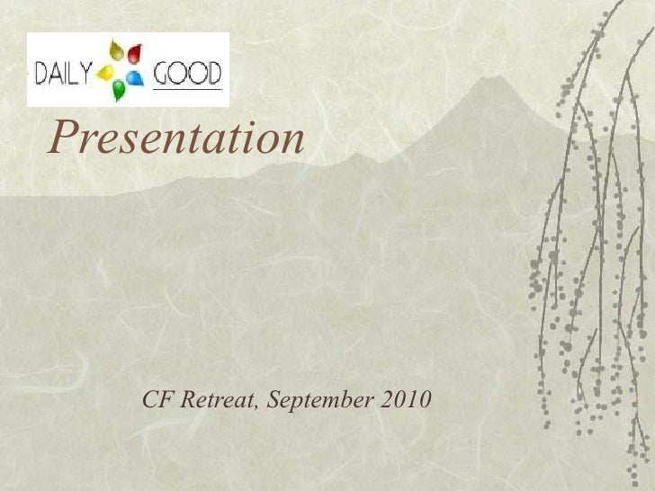 Presentation CF Retreat, September 2010