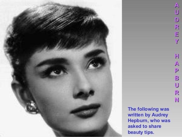 The following waswritten by AudreyHepburn, who wasasked to sharebeauty tips.AAUUDDRREEYYHHAAPPBBUURRNN