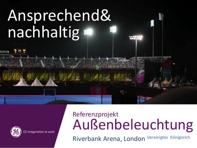 Ansprechend& nachhaltig Referenzprojekt Außenbeleuchtung Riverbank Arena, London Vereinigtes Königreich
