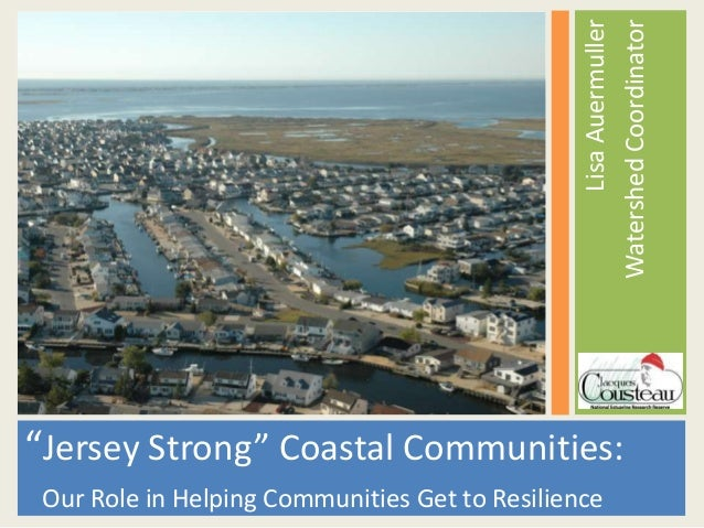 "Lisa Auermuller                                                Watershed Coordinator""Jersey Strong"" Coastal Communities: O..."