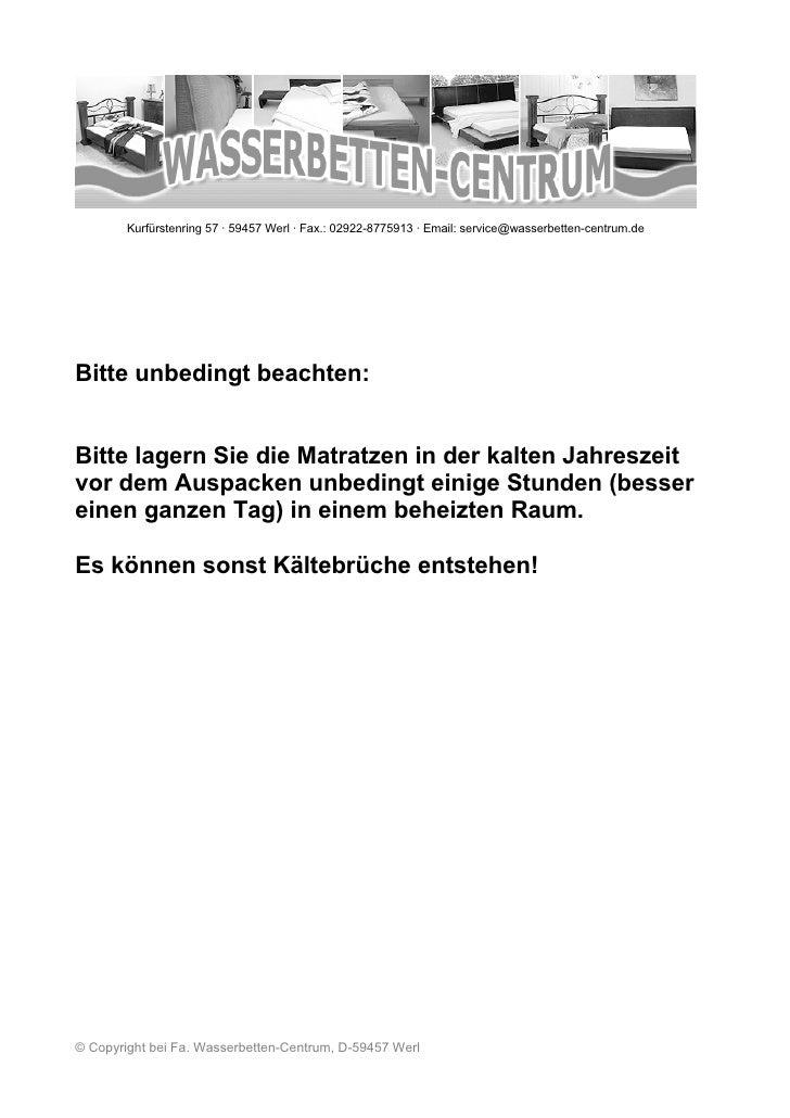 Kurfürstenring 57 · 59457 Werl · Fax.: 02922-8775913 · Email: service@wasserbetten-centrum.de     Bitte unbedingt beachten...