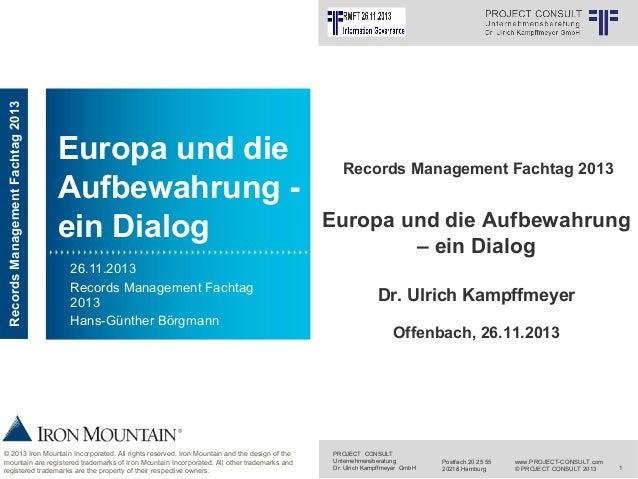 Records Management Fachtag 2013  INFORMATION MANAGEMENT  Europa und die Aufbewahrung ein Dialog 26.11.2013 Records Managem...