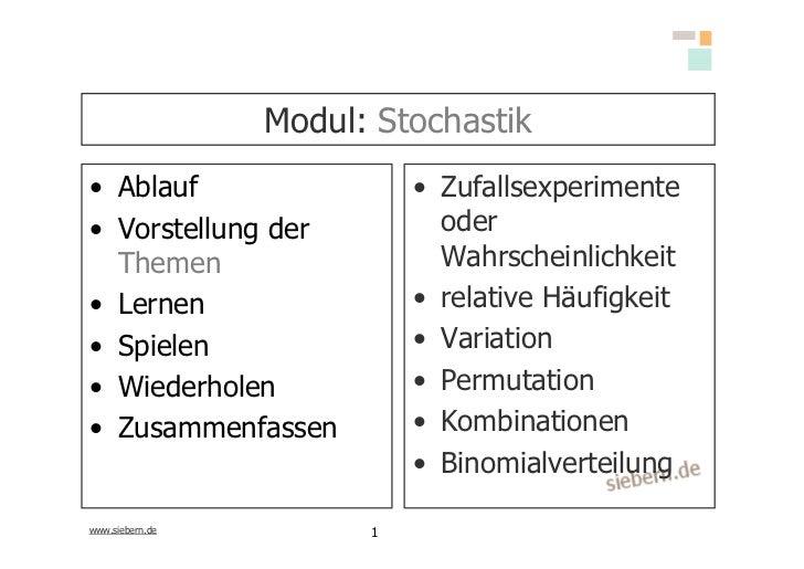 Modul: Stochastik • Ablauf                   • Zufallsexperimente • Vorstellung der            oder   Themen              ...