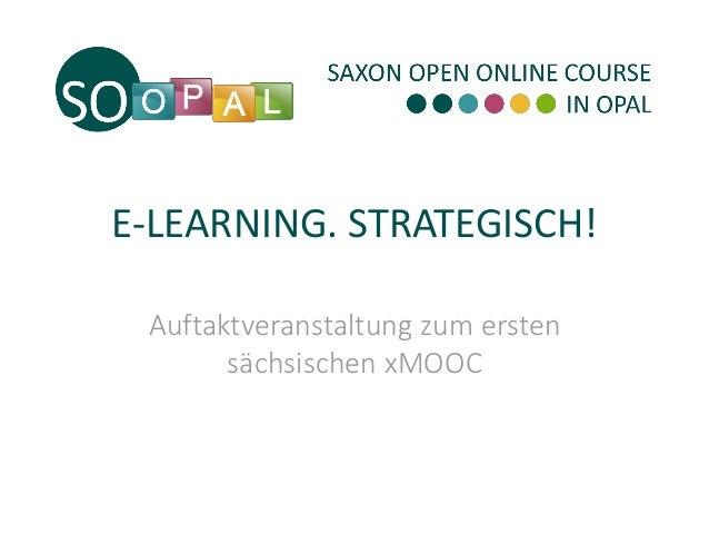E-LEARNING. STRATEGISCH! Auftaktveranstaltung zum ersten sächsischen xMOOC