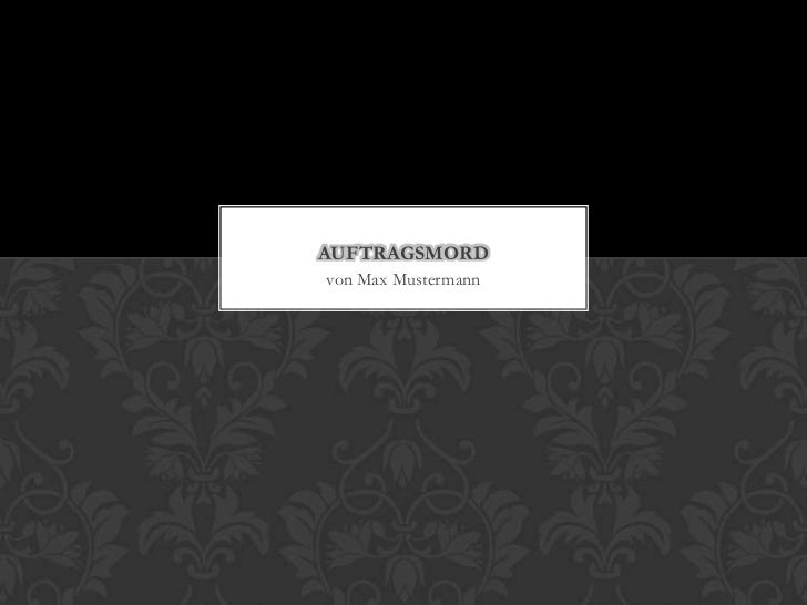 AUFTRAGSMORDvon Max Mustermann