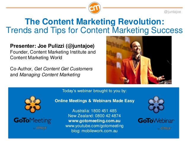 @juntajoe    The Content Marketing Revolution:Trends and Tips for Content Marketing Success Presenter: Joe Pulizzi (@junta...