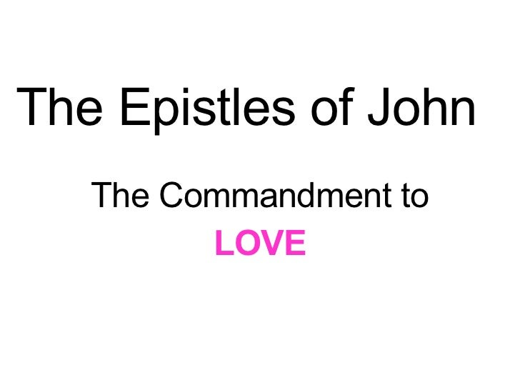 Aug 12-18-07 Epistles Of John