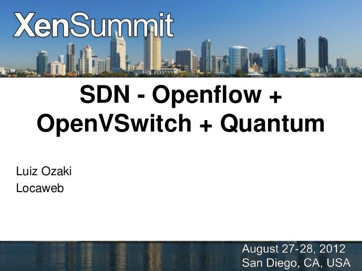 SDN - Openflow +   OpenVSwitch + QuantumLuiz OzakiLocaweb