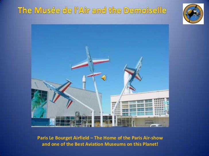 The Musée de l'Air and the Demoiselle<br />Paris Le Bourget Airfield – The Home of the Paris Air-show and one of the Best ...