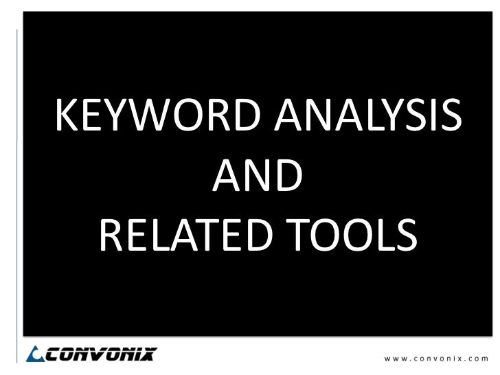 KEYWORD ANALYSIS AND RELATED TOOLS<br />