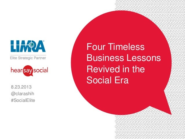Four Timeless Business Lessons Revived in the Social Era 8.23.2013 @clarashih #SocialElite