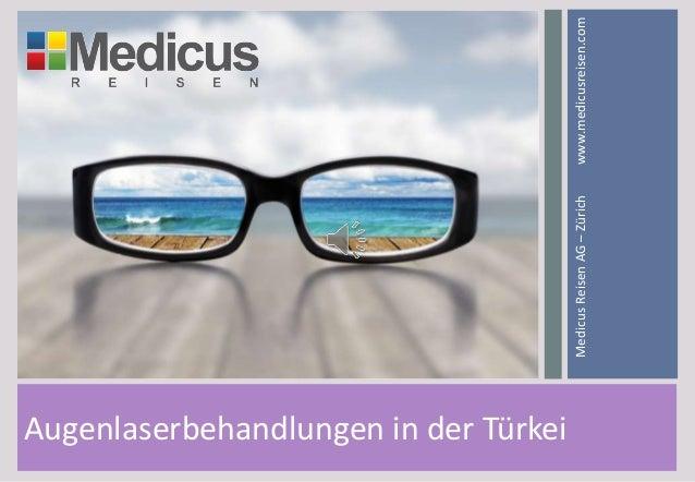Augenlaserbehandlungen in der Türkei MedicusReisenAG–Zürichwww.medicusreisen.com