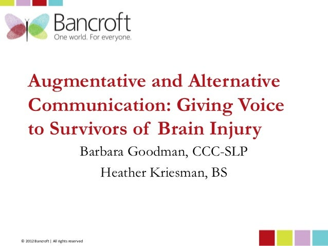 Augmentative and Alternative    Communication: Giving Voice    to Survivors of Brain Injury                               ...
