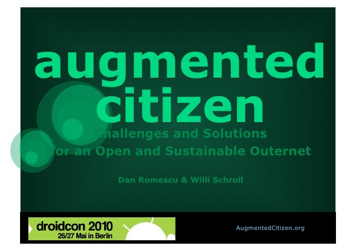 augmented   citizen        Challenges and Solutions for an Open and Sustainable Outernet           Dan Romescu & Willi Sch...