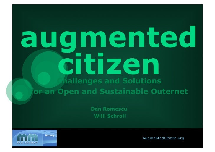 augmented   citizen        Challenges and Solutions for an Open and Sustainable Outernet               Dan Romescu        ...