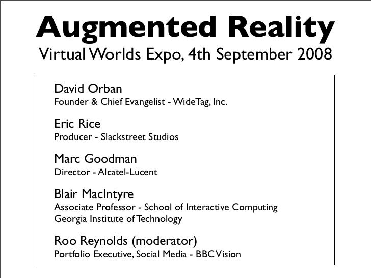 Augmented Reality Virtual Worlds Expo, 4th September 2008   David Orban   Founder  Chief Evangelist - WideTag, Inc.    Eri...