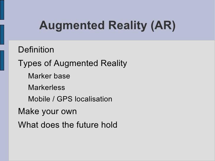 Augmented Reality (AR) <ul><li>Definition