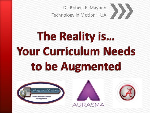 The Reality is...Your Curriculum Needs to be Augmented