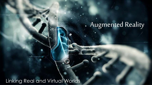AugmentedReality Linking Real and Virtual Worlds