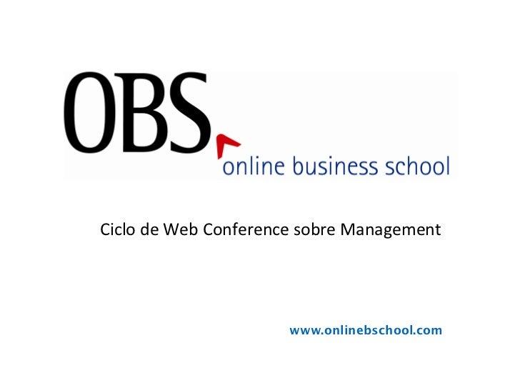 E–GovermentCiclo de Web Conference sobre Management                      www.onlinebschool.com