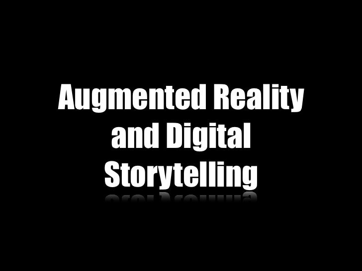 Augmented Reality   and Digital   Storytelling