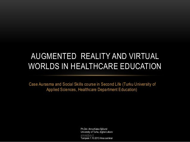 Augmented reality and virtual worlds in healthcare education en