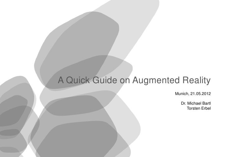 A Quick Guide on Augmented Reality                                           Munich, 21.05.2012                           ...